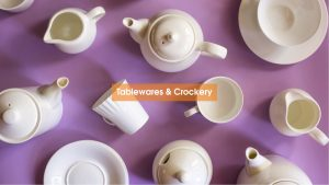Best quality tableware & crockery export buying agent, sourcing, procurement, manufacturer in India