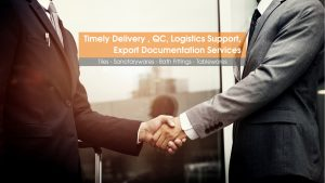 All kind of ceramic sourcing services to ensure Timely Delivery, QC, Vendor co-ordination, Logistics Support, Export Documentation Services.